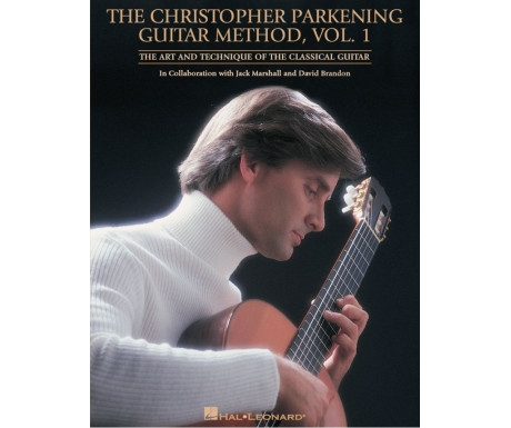The Christopher Parkening Guitar Method, Vol. 1
