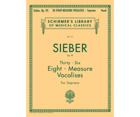 Sieber Op. 92 - Thirty-Six Eight-Measure Vocalises for Soprano