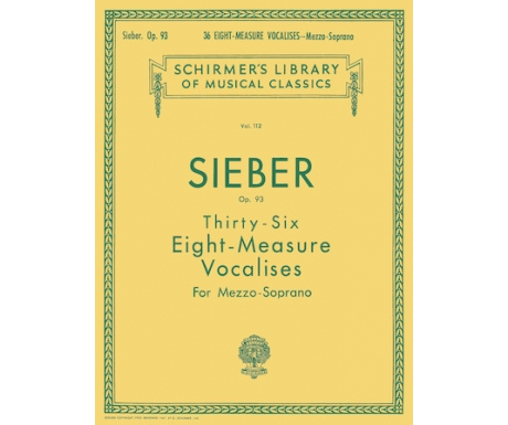 Sieber Op. 93 - Thirty-Six Eight-Measure Vocalises for Mezzo-Soprano
