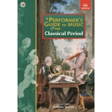 A Performer's Guide to Music of the Classical Period (with CD)