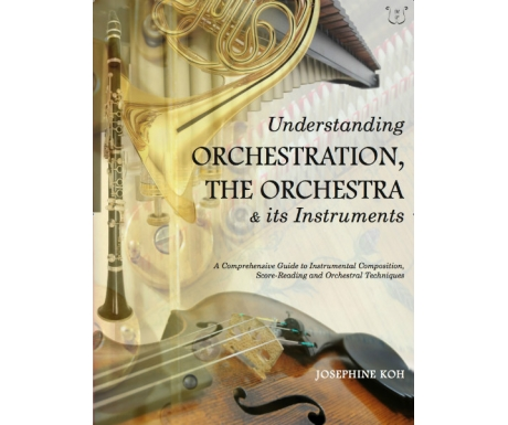 Understanding Orchestration, The Orchestra & its Instruments