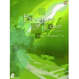 Because of Love for Piano (Green Book Grades 4-6) (with CD)