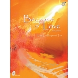 Because of Love for Piano (Orange Book Grades 6-8) (with CD)