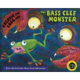 Freddie the Frog and the Bass Clef Monster - 2nd Adventure: Bass Clef Monster (Hardcover with CD)