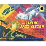 Freddie the Frog and the Flying Jazz Kitten - 5th Adventure: Scat Cat Island (Hardcover with CD)