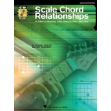 Scale Chord Relationships - A Guide to Knowing What Notes to Play - and Why! (with CD)