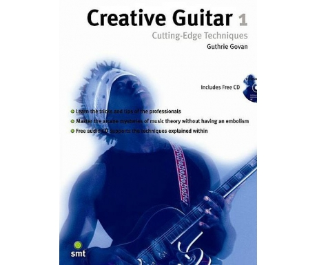 Creative Guitar 1 - Cutting-Edge Techniques (with CD)