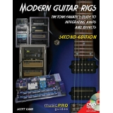 Modern Guitar Rigs - The Tone Fanatic's Guide to Integrating Amps and Effects (with DVD)