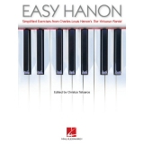 Easy Hanon - Simplified Exercises from Charles-Louis Hanon's The Virtuoso Pianist