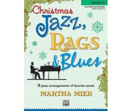 Christmas Jazz, Rags & Blues Book 3