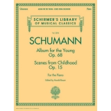 Schumann: Album for the Young Op. 68 • Scenes from Childhood Op. 15 for the Piano