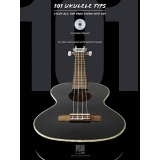 101 Ukulele Tips - Stuff All the Pros Know and Use (with CD)