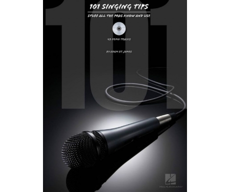 101 Singing Tips - Stuff All the Pros Know and Use (with CD)