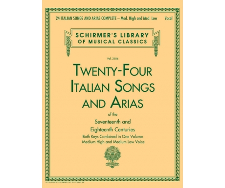 Twenty-Four Italian Songs and Arias of the Seventeenth and Eighteenth Centuries Medium High and Medium Low Voice (Complete)