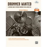 Drummer Wanted - A Reference Guide to Prepare Drummers for Real-World Gigs (with CD)