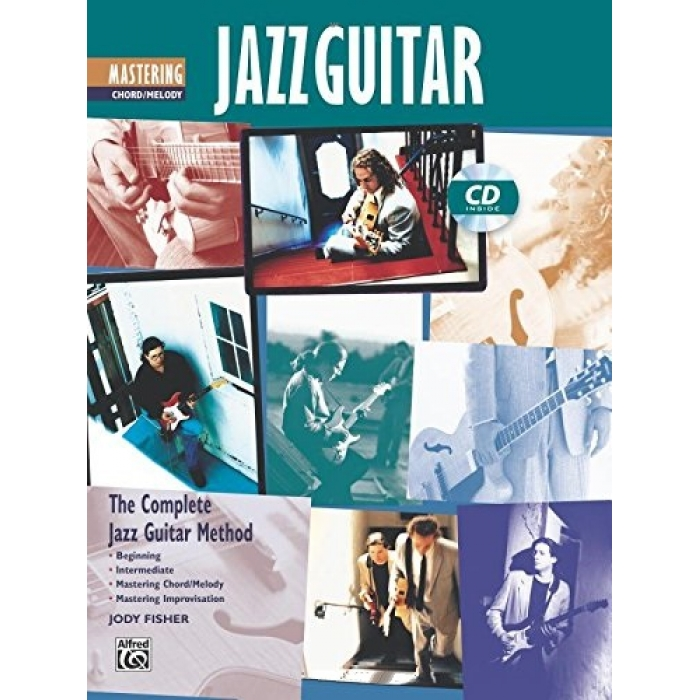 The Complete Jazz Guitar Method: Mastering Chord/Melody