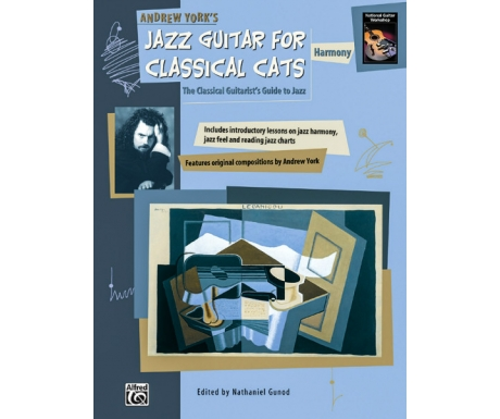 Jazz Guitar for Classical Cats: Harmony - The Classical Guitarist's Guide to Jazz