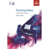 Teaching Notes on Piano Exam Pieces 2017 & 2018 Grades 1-8
