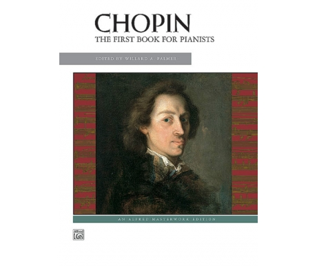 Chopin: The First Book for Pianists