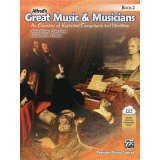 Alfred's Great Music & Musicians Book 2 - An Overview of Keyboard Composers and Literature (with Downloadable MP3 Files)