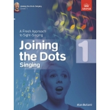 Joining the Dots Singing: Grade 1 - A Fresh Approach to Sight-Singing