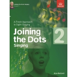 Joining the Dots Singing: Grade 2 - A Fresh Approach to Sight-Singing