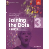 Joining the Dots Singing: Grade 3 - A Fresh Approach to Sight-Singing