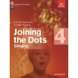 Joining the Dots Singing: Grade 4 - A Fresh Approach to Sight-Singing