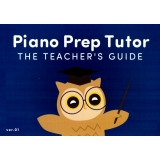 Piano Prep Tutor - The Teacher's Guide