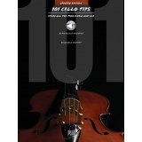 101 Cello Tips - Stuff All the Pros Know and Use (Updated Edition with Audio Access)