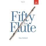 Fifty for Flute Book Two (Grades 6-8)