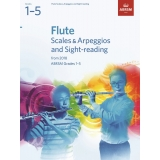 Flute Scales & Arpeggios and Sight-Reading ABRSM Grades 1-5