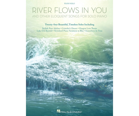 River Flows in You and other Eloquent Songs for Solo Piano