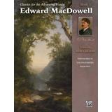 Classics for the Advancing Pianist: Edward MacDowell Book 1 (Intermediate to Late Intermediate Repertoire)