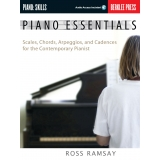 Piano Essentials - Scales, Chords, Arpeggios, and Cadences for the Contemporary Pianist (with Audio Access)