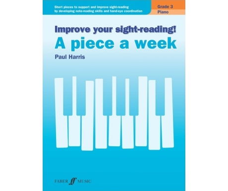 Improve Your Sight-Reading! A Piece a Week - Piano Grade 3