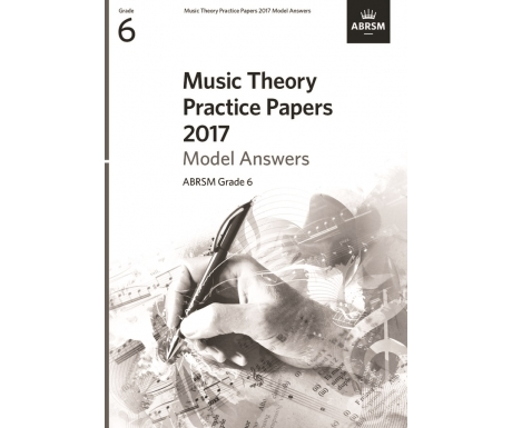 Music Theory Practice Papers 2017 Model Answers ABRSM Grade 6