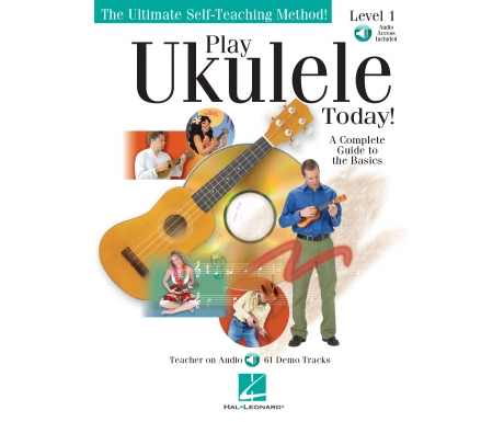 Play Ukulele Today! Level 1 - A Complete Guide to the Basics (with CD)