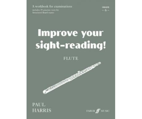 Improve Your Sight-Reading! Flute Grade 6