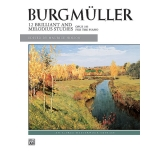 Burgmüller: 12 Brilliant and Melodius Studies - Opus 105 for the Piano