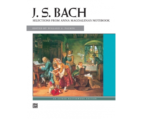 J. S. Bach: Selections from Anna Magdalena's Notebook
