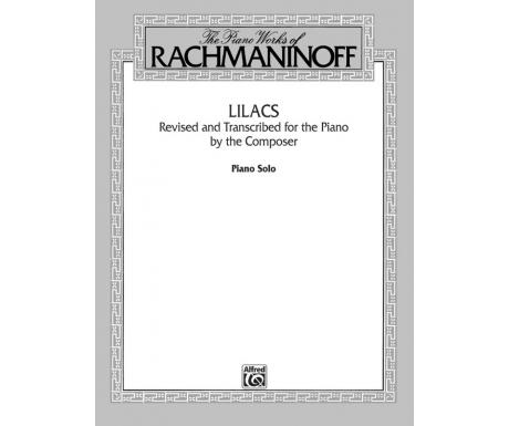 The Piano Works of Rachmaninoff: Lilacs (Piano Solo)