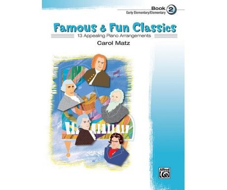 Famous & Fun Classics Book 2 (Early Elementary to Elementary)