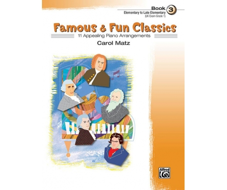 Famous & Fun Classics Book 3 (Elementary to Late Elementary) (UK Exam Grade 1)