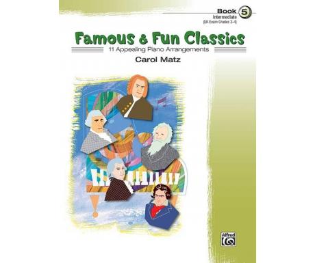 Famous & Fun Classics Book 5 (Intermediate) (UK Exam Grades 3-4)