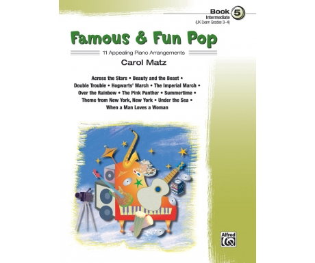 Famous & Fun Pop Book 5 (Intermediate) (UK Exam Grades 3-4)