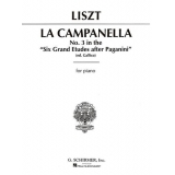 Liszt: La Campanella (No. 3 in the ''Six Grand Etudes after Paganini'') for Piano
