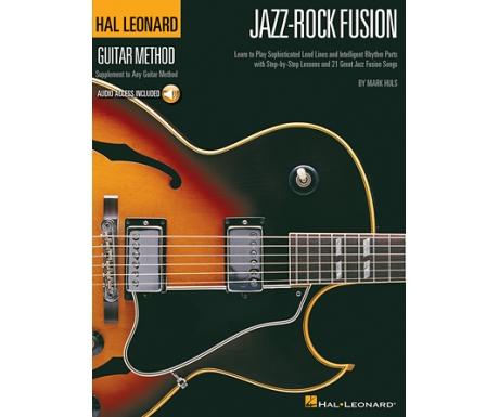 Hal Leonard Guitar Method: Jazz-Rock Fusion (with Audio Access)