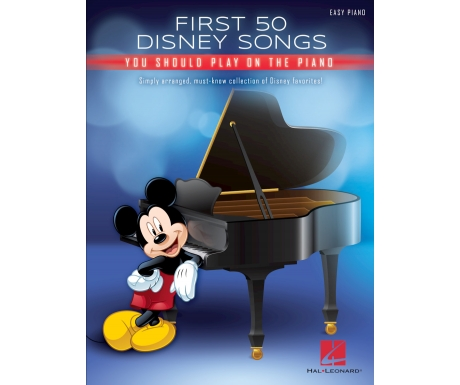 First 50 Disney Songs You Should Play on the Piano (Easy Piano)