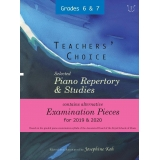 Teachers' Choice: Selected Piano Repertory & Studies 2019 & 2020 - Grades 6 & 7